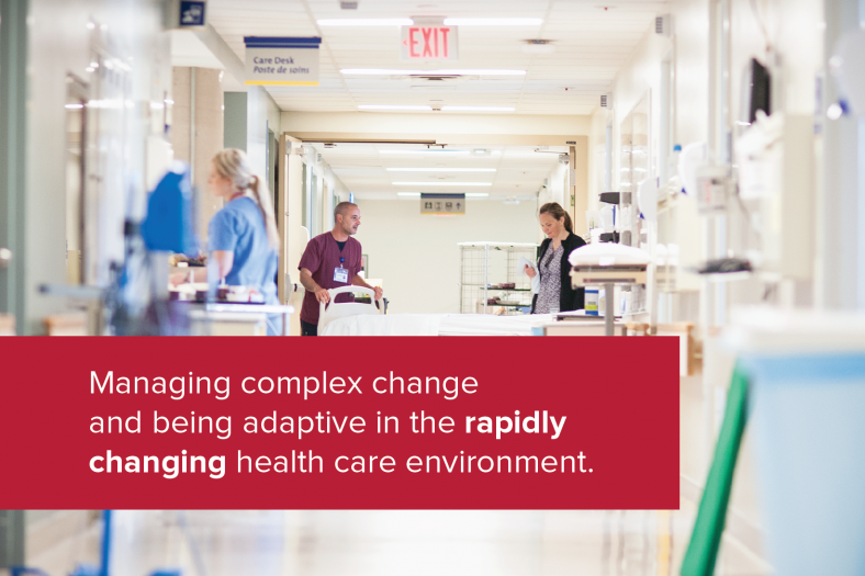 Managing complex change and being adaptive in the rapidly changing health care environment
